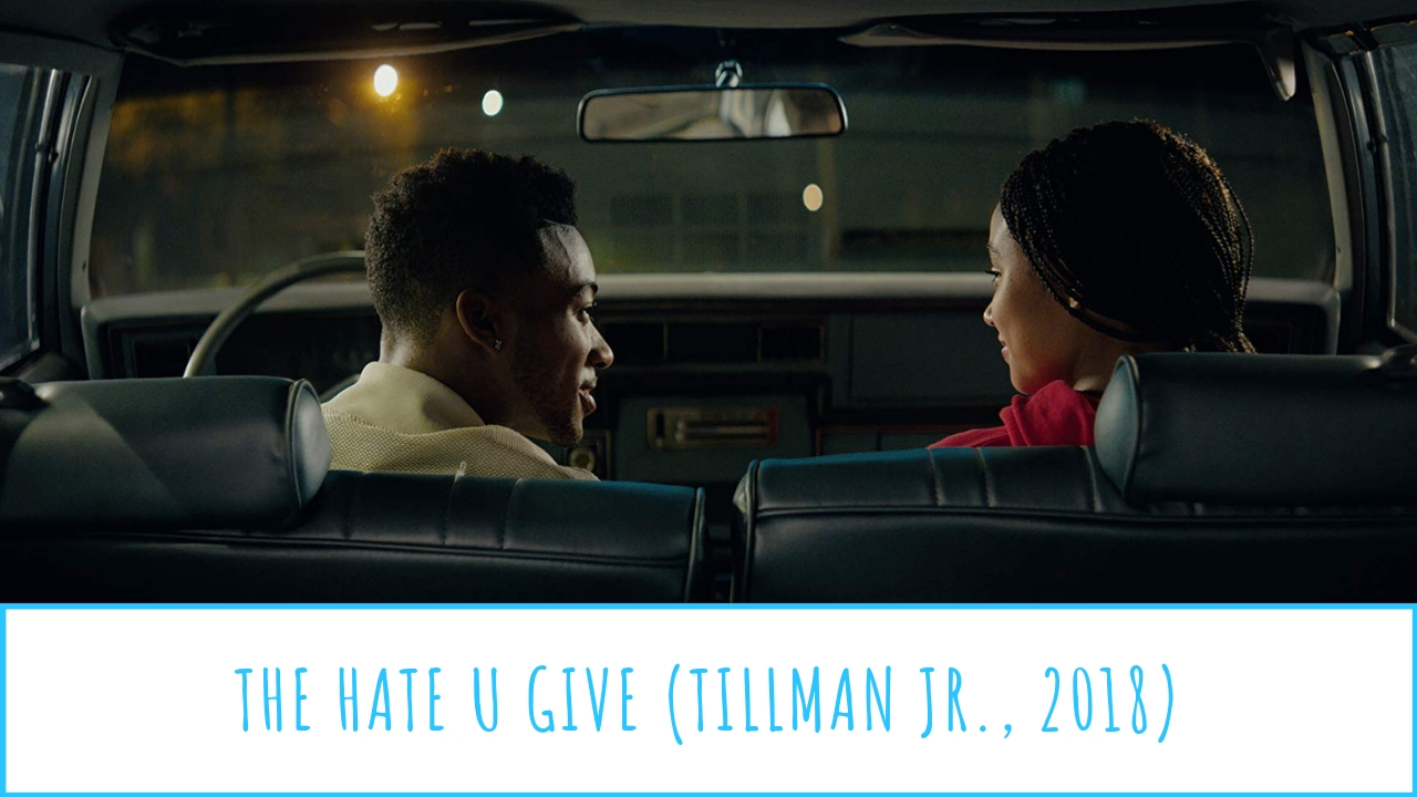 The Hate U Give (Tillman Jr., 2018)