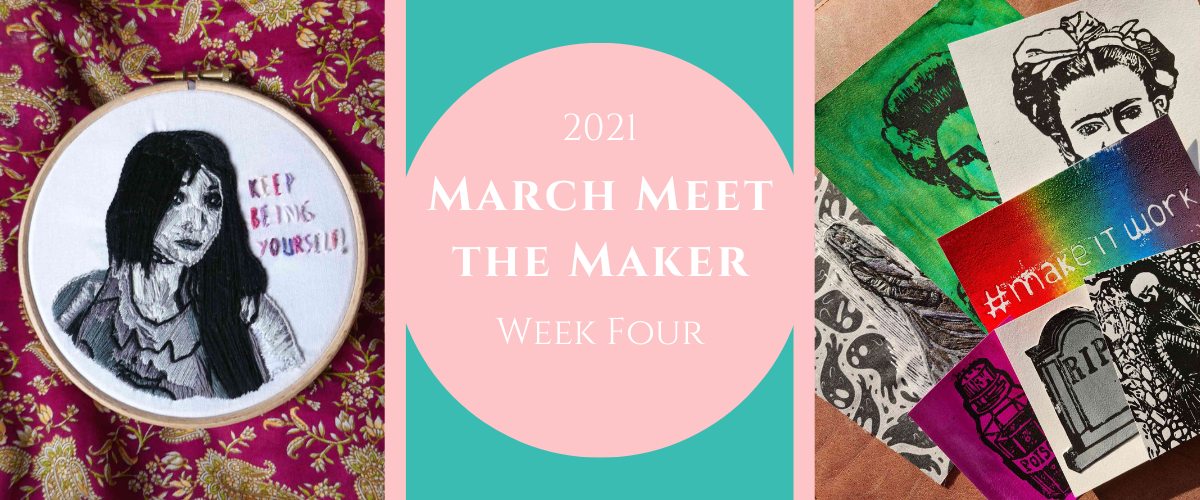 March Meet The Maker 2021: Week Four