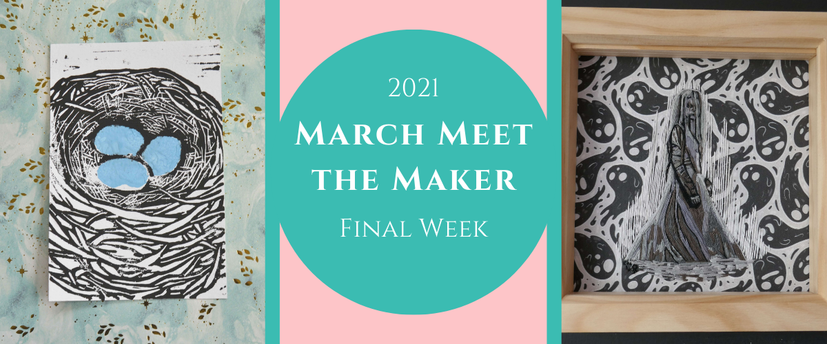 March Meet The Maker 2021: Final Week
